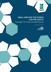 (B)All Around The World - Can We Fair It? Spielregeln für die Sportartikelindustrie.