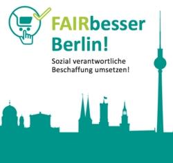 FAIRbesser Berlin - die Anleitung für sozial verantwortliche Beschaffung in der Hauptstadt