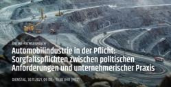 """Online-Fachgespräch am 30.11.2021  """"Automobilindustrie in der Pflicht: Sorgfaltspflichten zwischen politischen Anforderungen und unternehmerischer Praxis"""""""