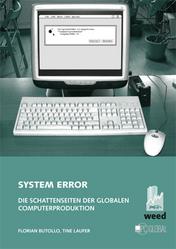 Neuerscheinung: System Error. Die Schattenseiten der globalen Computerproduktion