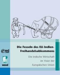 Neuerscheinung: Die Fesseln des EU-Indien-Freihandelsabkommens. Die indische Wirtschaft im Visier der Europäischen Union.