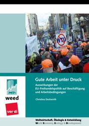 Gute Arbeit unter Druck - EU-Freihandelspolitik und Arbeitsbedingungen