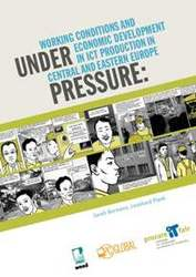 """Broschüre """"Under Pressure - Working Conditions and Economic Development in ICT Production in Central and Eastern Europe"""""""