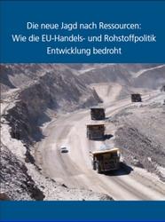 Ran an den Stoff! - Wie die EU-Handels- und Rohstoffpolitik Entwicklung untergräbt