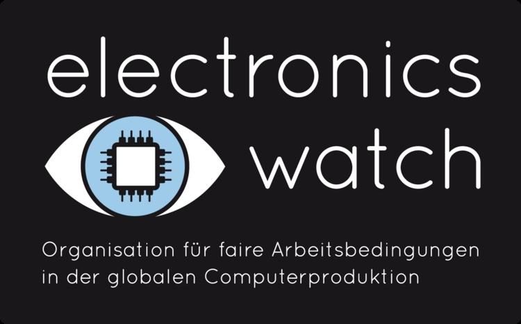 Electronics Watch - die Monitoring-Organisation für faire Arbeitsbedingungen in der globalen Computerproduktion