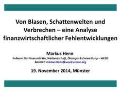 Präsentation: Von Blasen, Schattenwelten und Verbrechen - eine Analyse finanzwirtschaftlicher Fehlentwicklungen