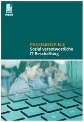 Praxisbeispiele sozial verantwortlicher IT-Beschaffung