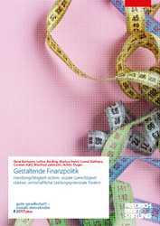 Positionspapier: Gestaltende Finanzpolitik. Handlungsfähigkeit sichern, soziale Gerechtigkeit stärken, wirtschaftliche Leistungspotenziale fördern