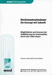 Devisenumsatzsteuer - ein Konzept mit Zukunft - Möglichkeiten und Grenzen der Stabilisierung der Finanzmärkte durch eine Tobin-Steuer