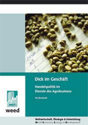 Dick im Geschäft: Handelspolitik im Dienste des Agrobusiness